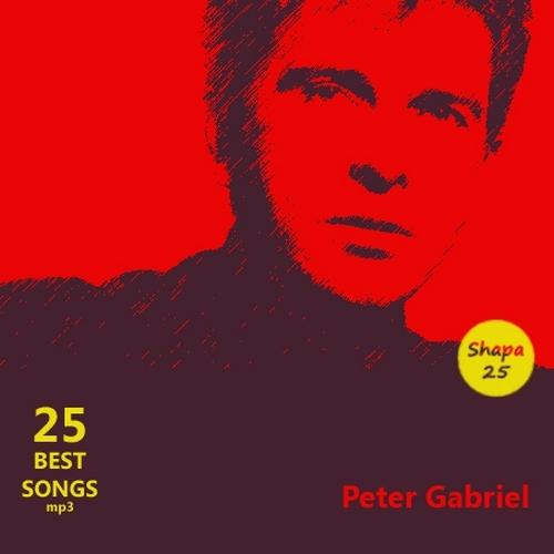 Peter Gabriel - 25 Best Songs (2012)